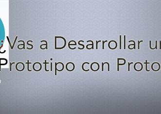 ¿Vas a desarrollar una app? Prototipo con Protoio